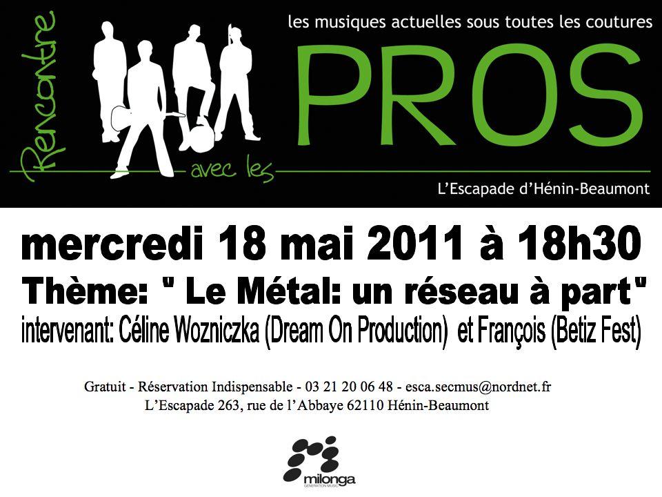 mercredi 18 mai - rencontre avec les pros - le métal, un réseau à part
